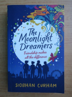 Anticariat: Siobhan Curham - The moonlight dreamers