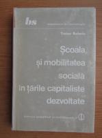 Traian Rotariu - Scoala si mobilitatea sociala in tarile capitaliste dezvoltate