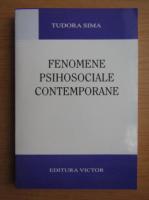Tudora Sima - Fenomene psihosociale contemporane