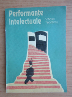 Vitalie Teodoru - Performante intelectuale