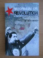 Anticariat: Alan Woods - Reformism or revolution