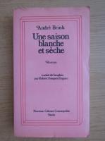 Anticariat: Andre Brink - Une saison blanche et seche