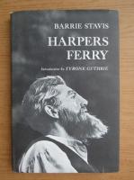 Anticariat: Barrie Stavis - Harpers Ferry