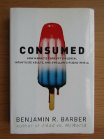 Benjamin R. Barber - Consumed