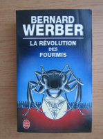 Anticariat: Bernard Werber - La revolution des fourmis