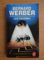 Anticariat: Bernard Werber - Les fourmis