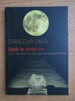 Anticariat: Christian Jacq - Djedi le magicien