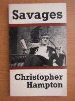 Christopher Hampton - Savages