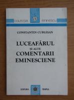 Constantin Cublesan - Luceafarul si alte comentarii eminesciene