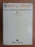 Anticariat: Cyril M. Harris - Socuri si vibratii (volumul 1)