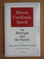 Anticariat: Eleven Cardinals speak on marriage and the family. Essays from a pastoral viewpoint