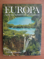 Europa. Zauber und Schonheit eines alten Kontinents