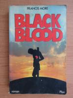 Anticariat: Francis More - Black blood