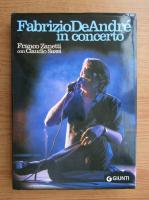 Anticariat: Franco Zanetti - Fabrizio De Andre in concerto