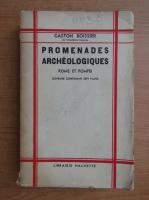 Anticariat: Gaston Boissier - Promenades archeologiques (1901)