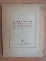 George Oprescu - Mesterii picturii romanesti in secolul XIX (1947)