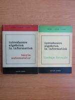 I. Creanga - Introducere algebrica in informatica (2 volume)