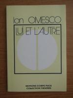 Ion Omescu - Lui et l'autre