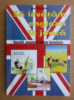 Ion Vladoiu - Sa invatam engleza in joaca. Exercitii, poante si cuvinte incrucisate
