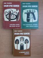 Anticariat: Ion Vlasiu - Drum spre oameni (3 volume)