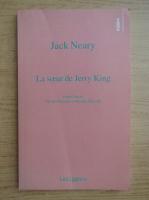 Anticariat: Jack Neary - La soeur de Jerry King