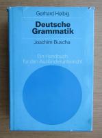 Joachim Buscha - Deutsche Grammatik. Ein Handbuch fur den Auslanderunterricht