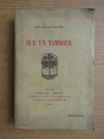 Anticariat: Marcel Boulenger - Sur un tambour (1916)