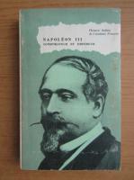 Octave Aubry - Napoleon III. Conspirateur et empereur