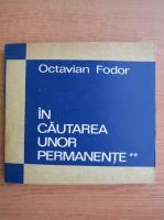 Anticariat: Octavian Fodor - In cautarea unor permanente (volumul 2)