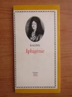 Racine - Iphigenie