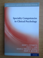 Anticariat: Robert A. Ditomasso - Specialty competencies in clinical psychology
