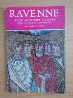Anticariat: Sandro Chierichetti - Ravenne. Guide artistique illustre