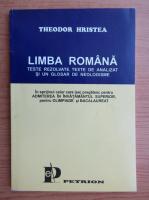 Theodor Hristea - Limba romana. Teste rezolvate, texte de analizat si un glosar de neologisme