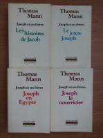 Thomas Mann - Joseph et ses freres (4 volume)