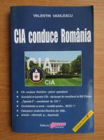Anticariat: Valentin Vasilescu - CIA conduce Romania