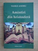 Vasile Andru - Amintiri din hristosfera