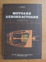 Anticariat: Victor Pimsner - Motoare aeroreactoare, volumul 1