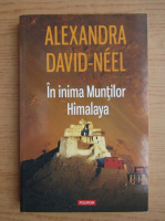 Anticariat: Alexandra David Neel - In inima muntilor Himalaya