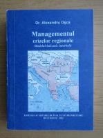 Anticariat: Alexandru Osca - Managementul crizelor regionale. Modelul balcanic interbelic
