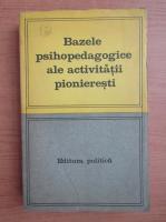Anticariat: Bazele psihopedagogice ale activitatii pionieresti