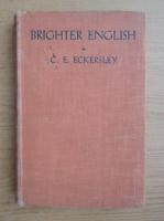 Anticariat: C. E. Eckersley - Brighter english (1939)