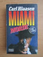 Carl Hiaasen - Miami Morde