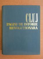 Anticariat: Cluj. Pagini de istorie revolutionara 1848-1971