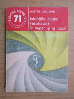 Anticariat: Dimitrie Dragomir - Infectiile acute respiratorii la sugar si la copil