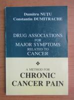 Anticariat: Dumitru Nutu - Drug associations for major symptoms related to cancer. A method for chronic cancer pain