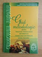 Ghid metodologic pentru educatie tehnologica informatica. Tehnologia informatiei