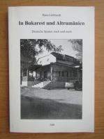 Anticariat: Hans Liebhardt - In Bukarest und Altrumanien