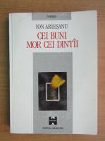 Anticariat: Ion Ariesanu - Cei buni mor cei dintai