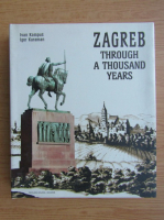 Ivan Kampus - Zagreb through a thousand years
