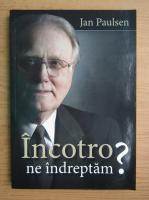 Anticariat: Jan Paulsen - Incotro ne indreptam?